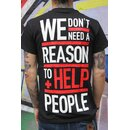 We Dont need a Reason T-Shirt, black